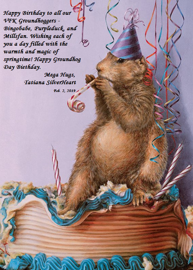 Groundhog Birthday to 3 Groundhoggers